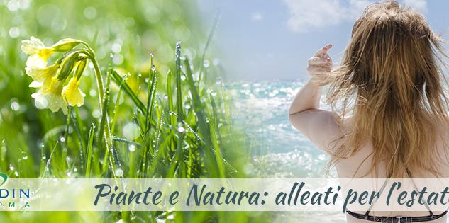 Piante e natura: i tuoi alleati per l'estate
