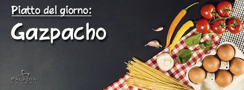 L'estate in tavola: Gazpacho di pomodori